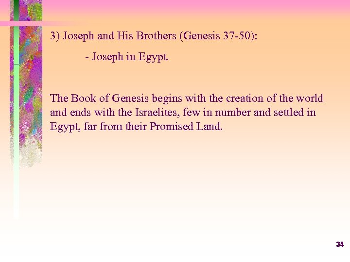 3) Joseph and His Brothers (Genesis 37 -50): - Joseph in Egypt. The Book