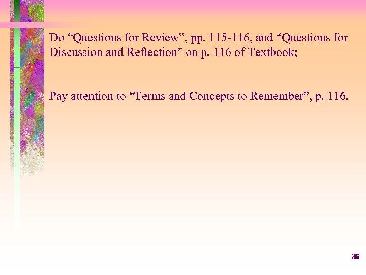"Do ""Questions for Review"", pp. 115 -116, and ""Questions for Discussion and Reflection"" on"