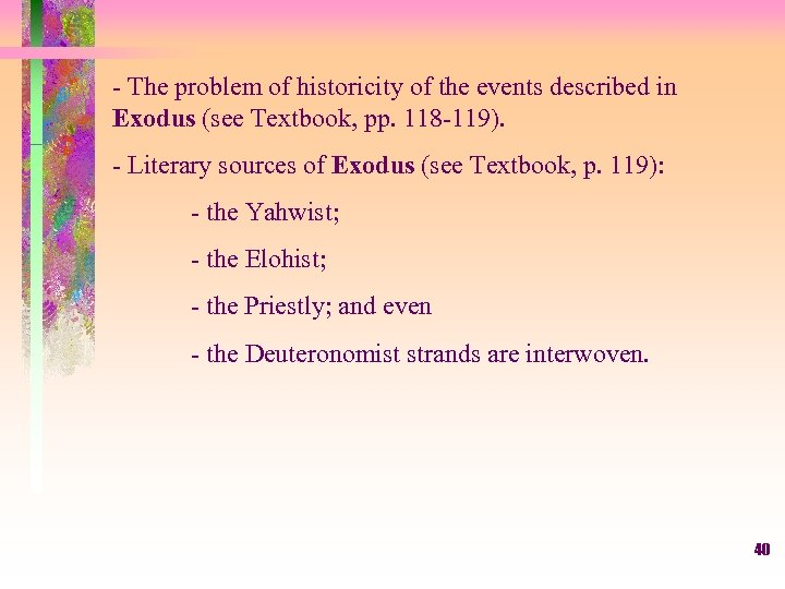 - The problem of historicity of the events described in Exodus (see Textbook, pp.