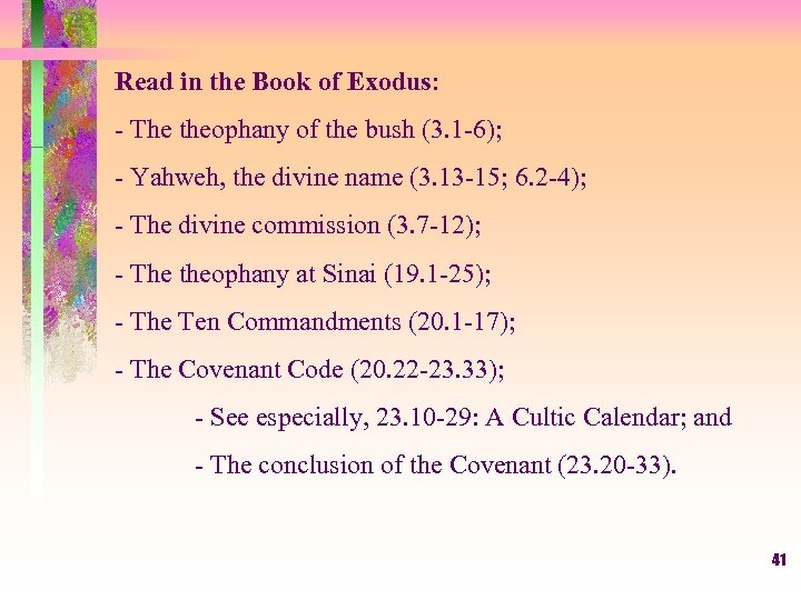 Read in the Book of Exodus: - The theophany of the bush (3. 1