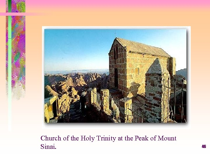 Church of the Holy Trinity at the Peak of Mount Sinai. 46