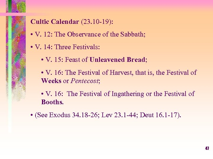 Cultic Calendar (23. 10 -19): • V. 12: The Observance of the Sabbath; •