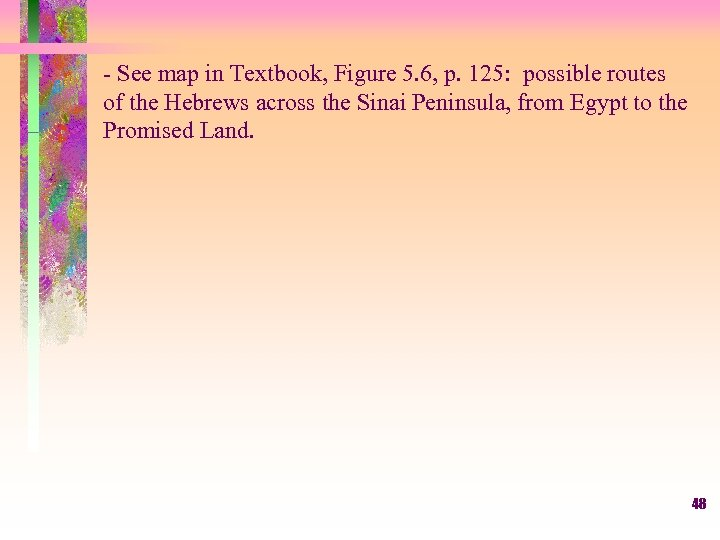 - See map in Textbook, Figure 5. 6, p. 125: possible routes of the