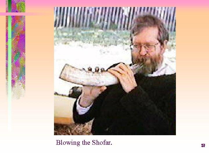 Blowing the Shofar. 57