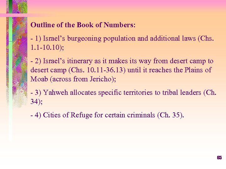Outline of the Book of Numbers: - 1) Israel's burgeoning population and additional laws