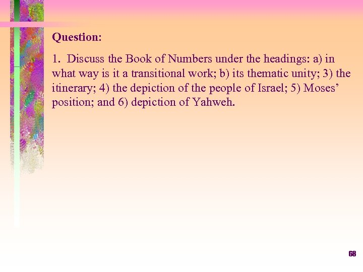 Question: 1. Discuss the Book of Numbers under the headings: a) in what way