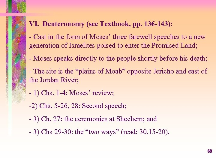 VI. Deuteronomy (see Textbook, pp. 136 -143): - Cast in the form of Moses'