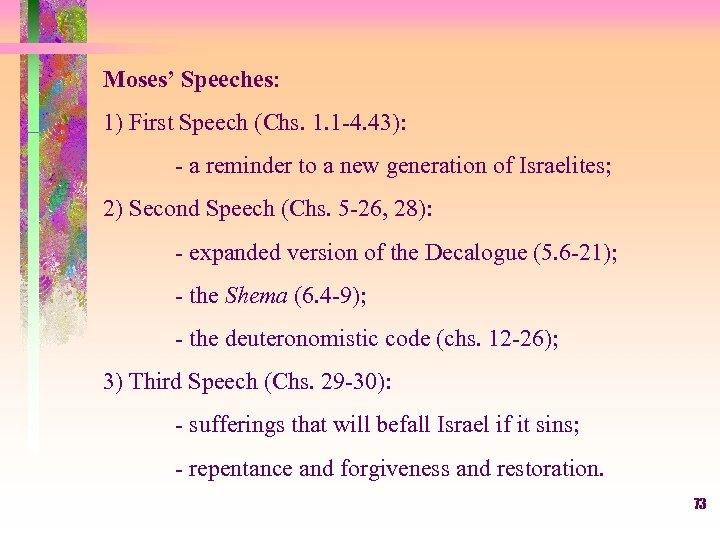 Moses' Speeches: 1) First Speech (Chs. 1. 1 -4. 43): - a reminder to