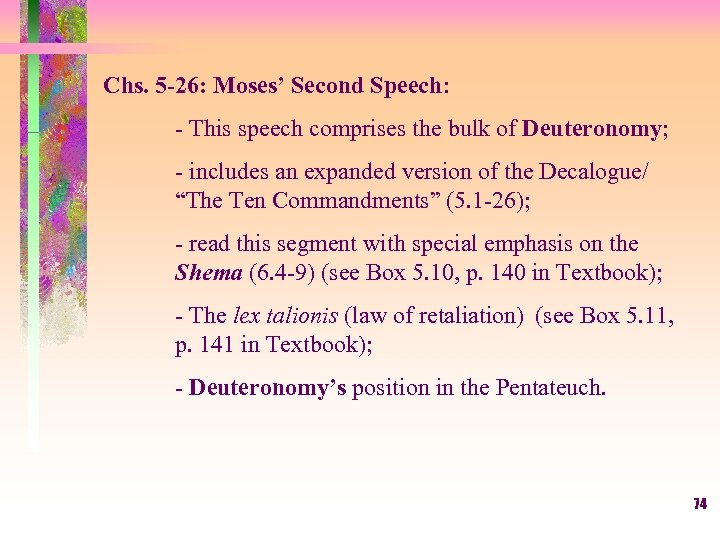 Chs. 5 -26: Moses' Second Speech: - This speech comprises the bulk of Deuteronomy;