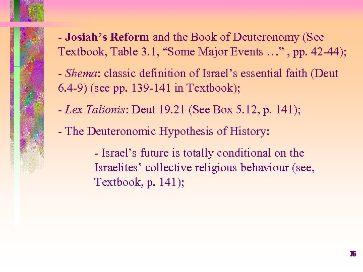 "- Josiah's Reform and the Book of Deuteronomy (See Textbook, Table 3. 1, ""Some"