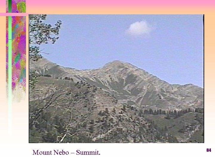 Mount Nebo – Summit. 84