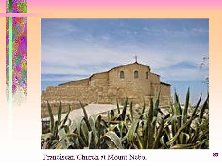 Franciscan Church at Mount Nebo. 85