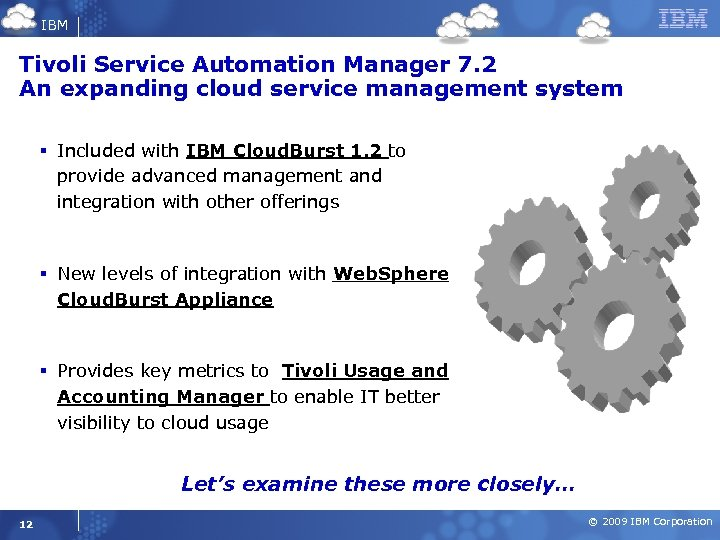 IBM Tivoli Service Automation Manager 7. 2 An expanding cloud service management system §