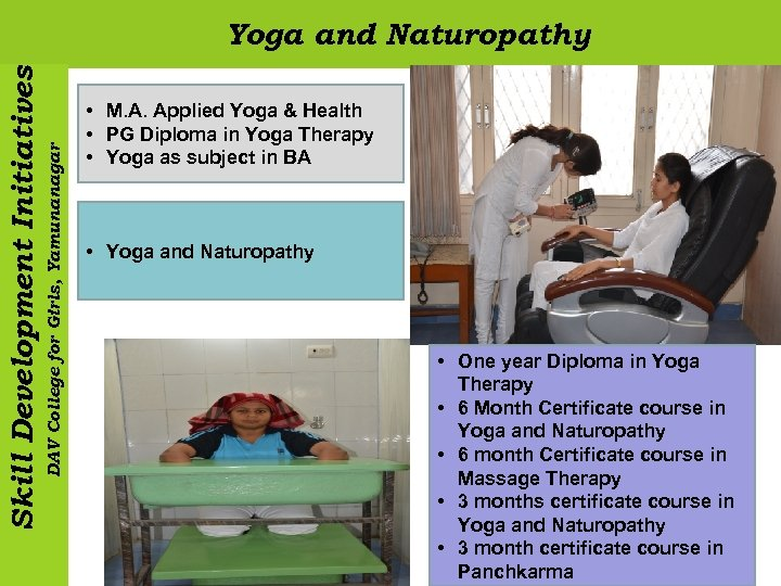 DAV College for Girls, Yamunanagar Skill Development Initiatives Yoga and Naturopathy • M. A.
