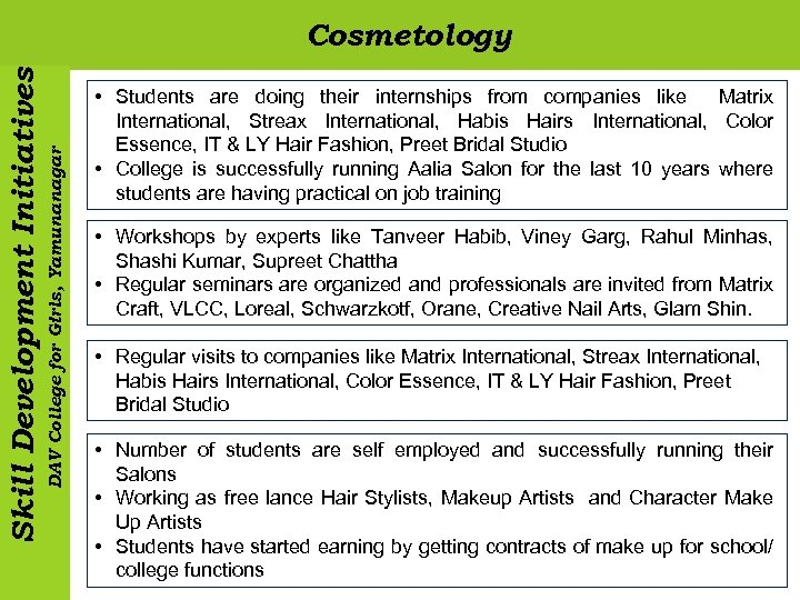DAV College for Girls, Yamunanagar Skill Development Initiatives Cosmetology • Students are doing their