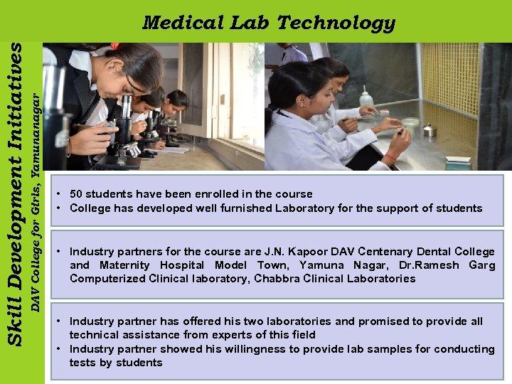 DAV College for Girls, Yamunanagar Skill Development Initiatives Medical Lab Technology • 50 students
