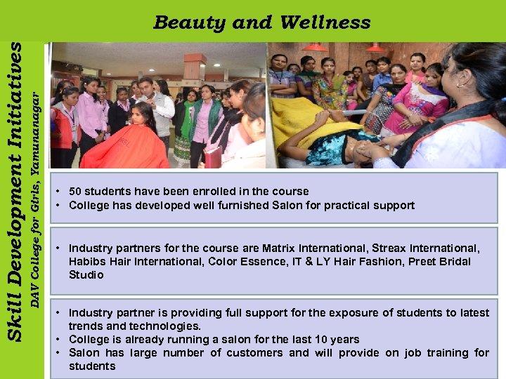 DAV College for Girls, Yamunanagar Skill Development Initiatives Beauty and Wellness • 50 students