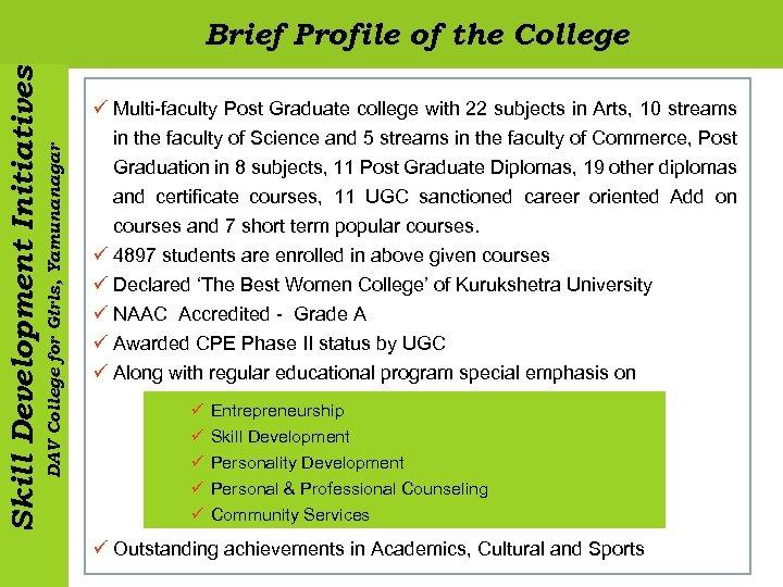DAV College for Girls, Yamunanagar Skill Development Initiatives Brief Profile of the College ü