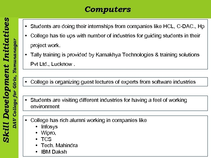 • Students are doing their internships from companies like HCL, C-DAC. , Hp