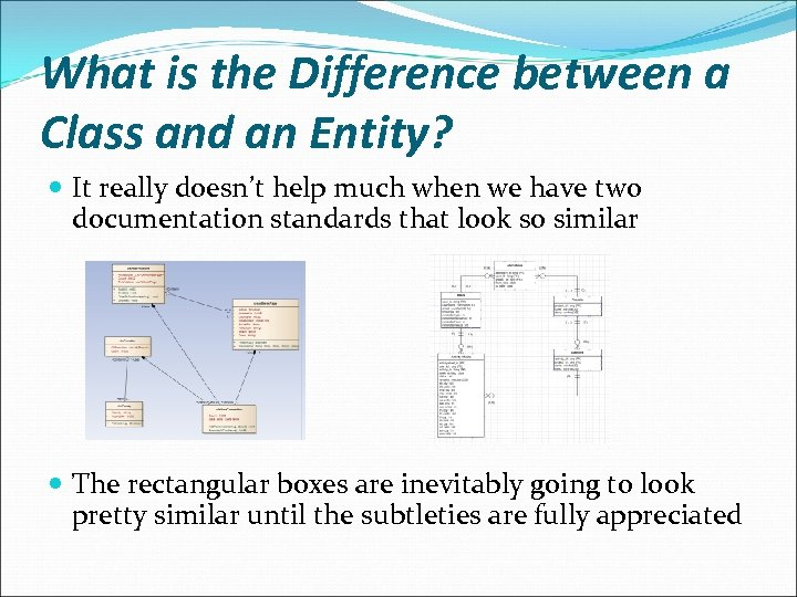 What is the Difference between a Class and an Entity? It really doesn't help