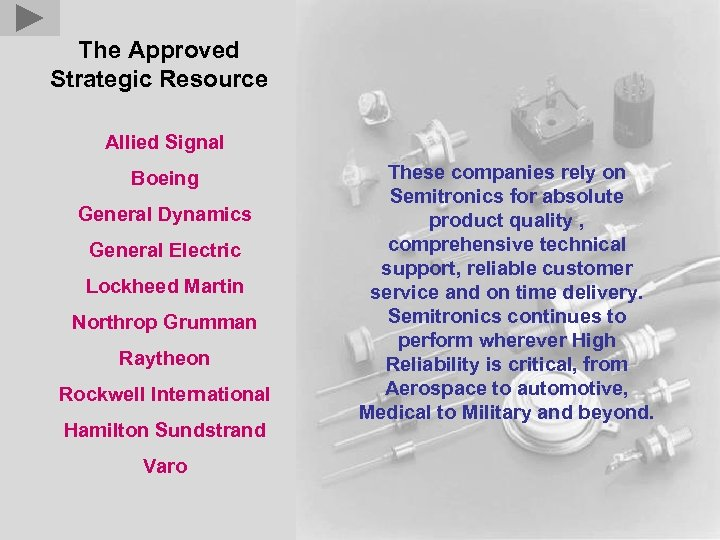 The Approved Strategic Resource Allied Signal Boeing General Dynamics General Electric Lockheed Martin Northrop
