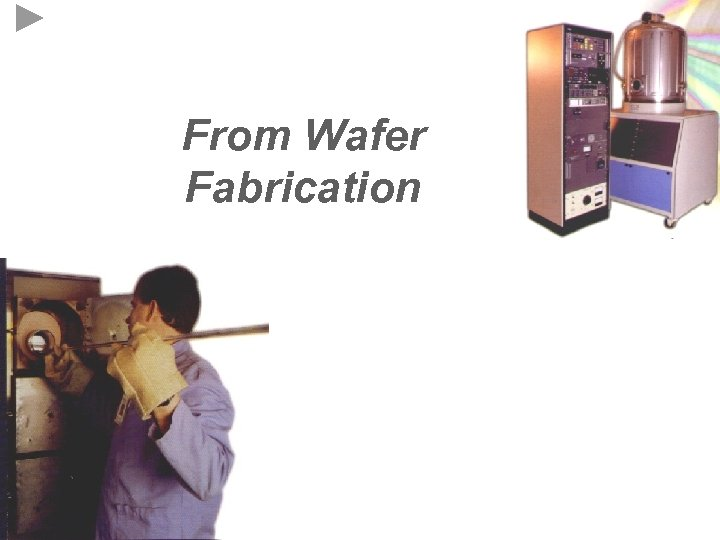 From Wafer Fabrication