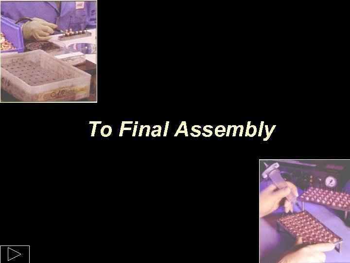 To Final Assembly