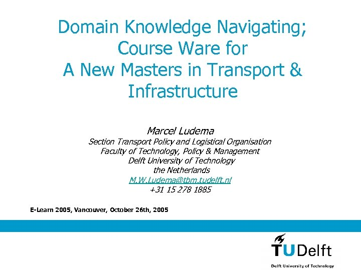 Domain Knowledge Navigating; Course Ware for A New Masters in Transport & Infrastructure Marcel