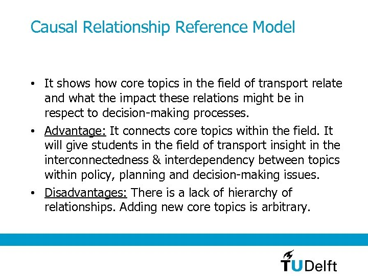 Causal Relationship Reference Model • It shows how core topics in the field of