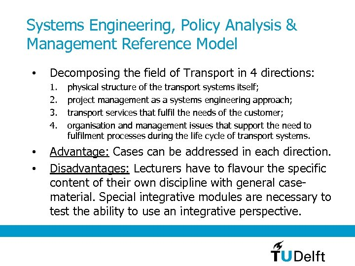 Systems Engineering, Policy Analysis & Management Reference Model • Decomposing the field of Transport