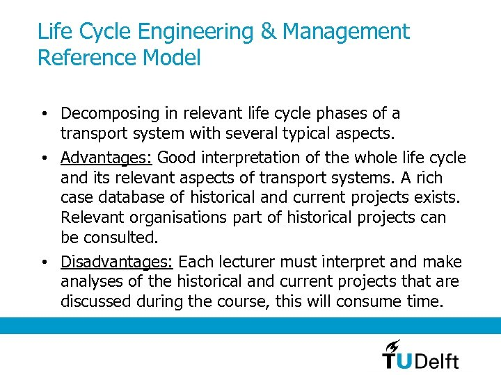 Life Cycle Engineering & Management Reference Model • Decomposing in relevant life cycle phases