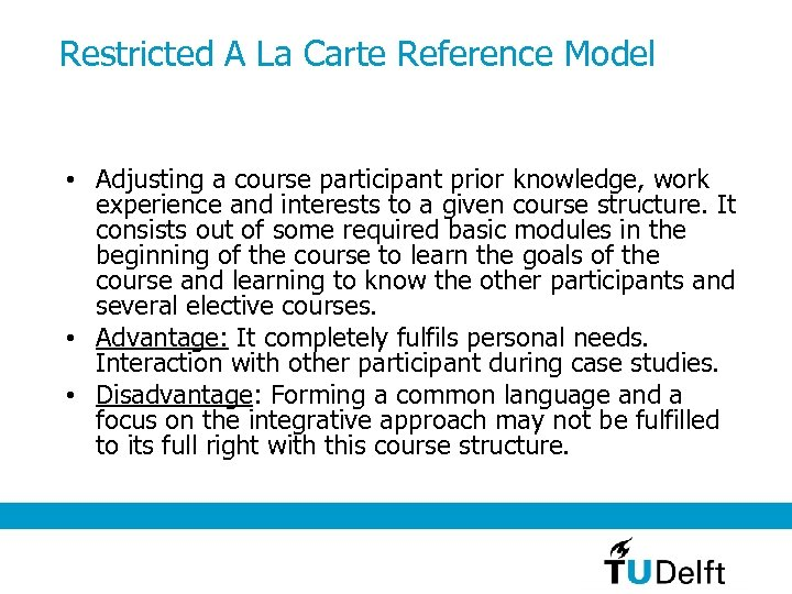 Restricted A La Carte Reference Model • Adjusting a course participant prior knowledge, work