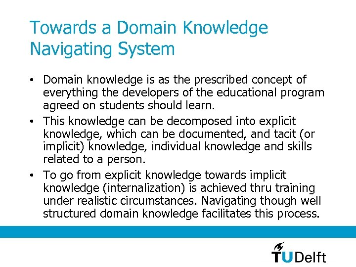 Towards a Domain Knowledge Navigating System • Domain knowledge is as the prescribed concept