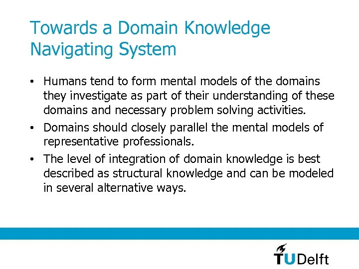 Towards a Domain Knowledge Navigating System • Humans tend to form mental models of