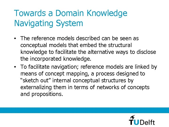Towards a Domain Knowledge Navigating System • The reference models described can be seen