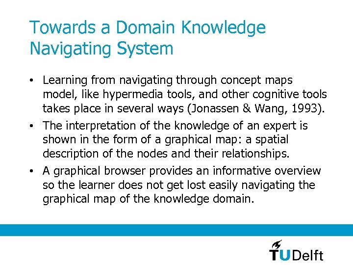 Towards a Domain Knowledge Navigating System • Learning from navigating through concept maps model,