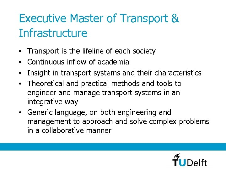 Executive Master of Transport & Infrastructure Transport is the lifeline of each society Continuous