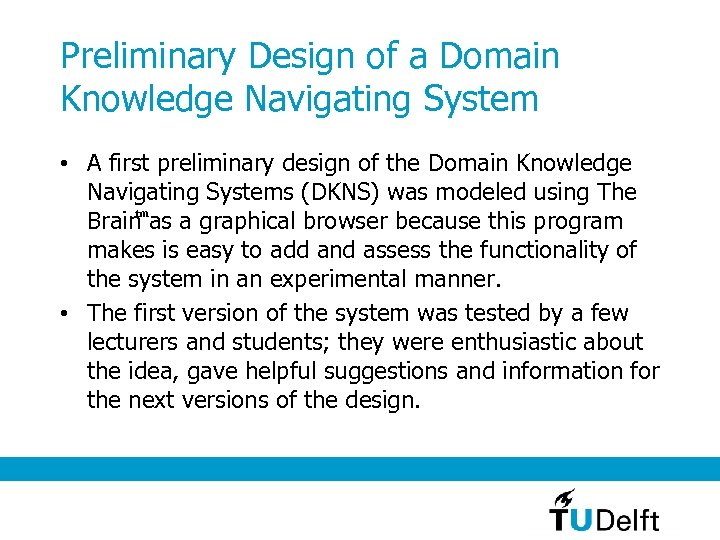 Preliminary Design of a Domain Knowledge Navigating System • A first preliminary design of