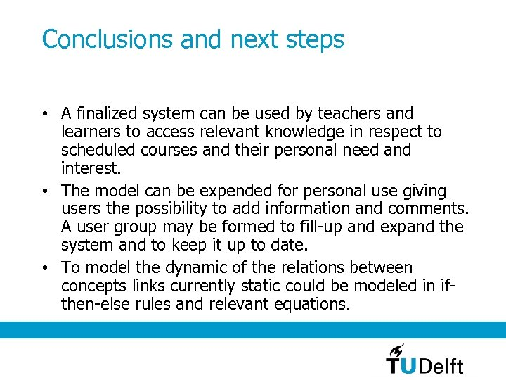 Conclusions and next steps • A finalized system can be used by teachers and