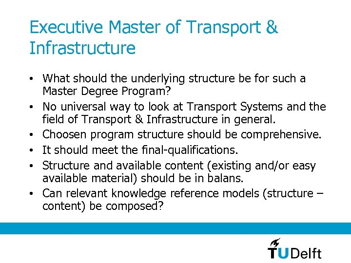 Executive Master of Transport & Infrastructure • What should the underlying structure be for