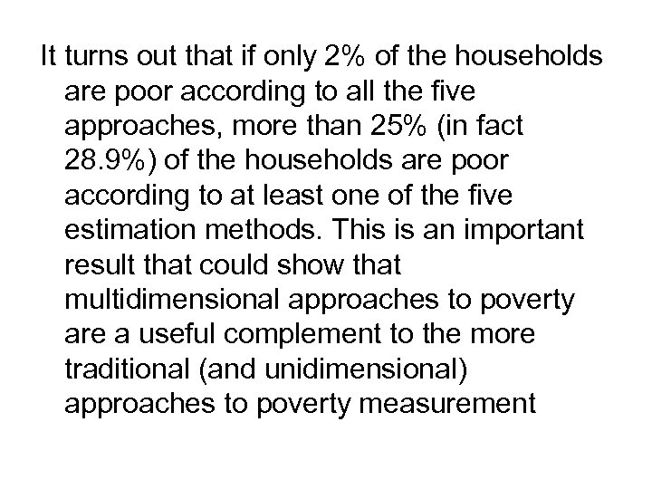 It turns out that if only 2% of the households are poor according to