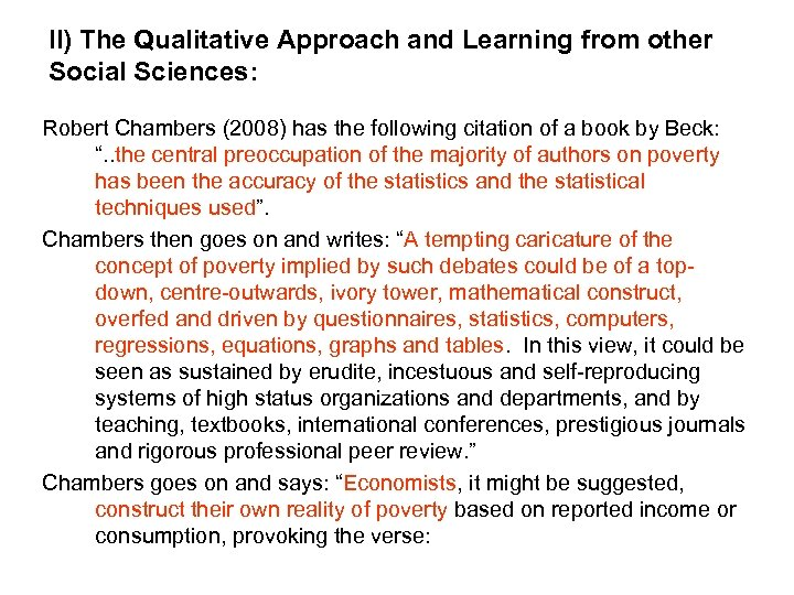 II) The Qualitative Approach and Learning from other Social Sciences: Robert Chambers (2008) has