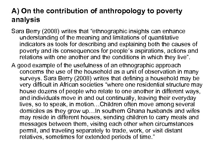 A) On the contribution of anthropology to poverty analysis Sara Berry (2008) writes that