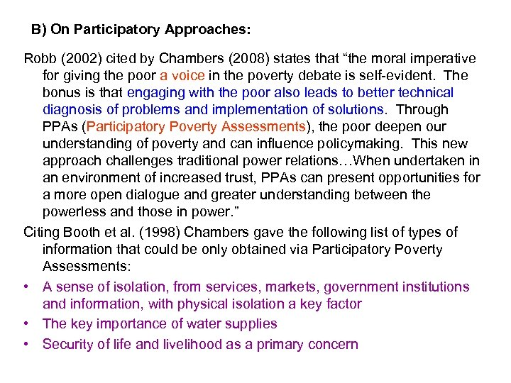 "B) On Participatory Approaches: Robb (2002) cited by Chambers (2008) states that ""the moral"