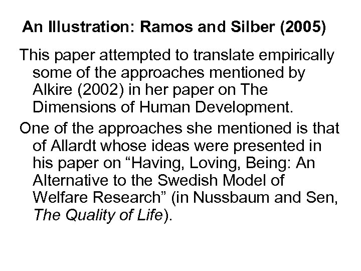 An Illustration: Ramos and Silber (2005) This paper attempted to translate empirically some of