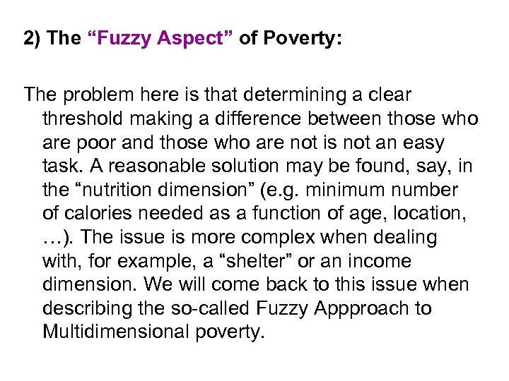 "2) The ""Fuzzy Aspect"" of Poverty: The problem here is that determining a clear"