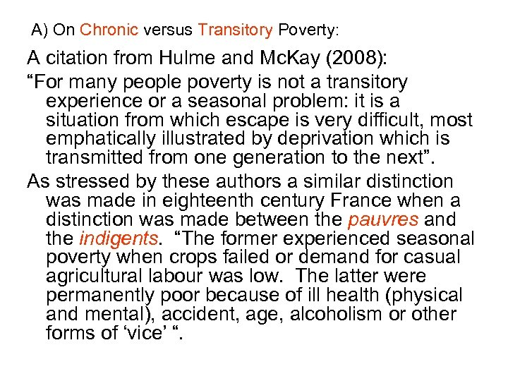 A) On Chronic versus Transitory Poverty: A citation from Hulme and Mc. Kay (2008):