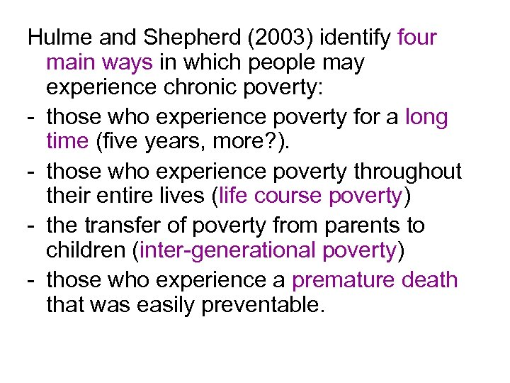 Hulme and Shepherd (2003) identify four main ways in which people may experience chronic