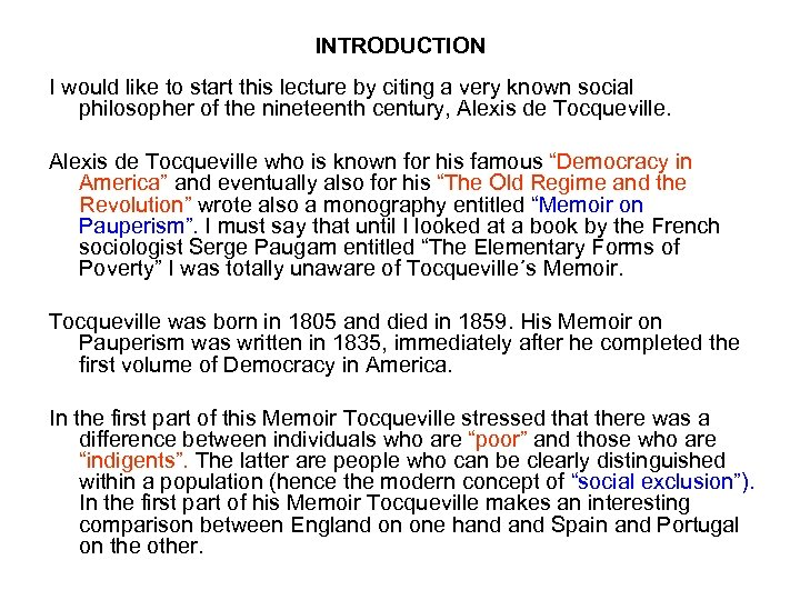 INTRODUCTION I would like to start this lecture by citing a very known social