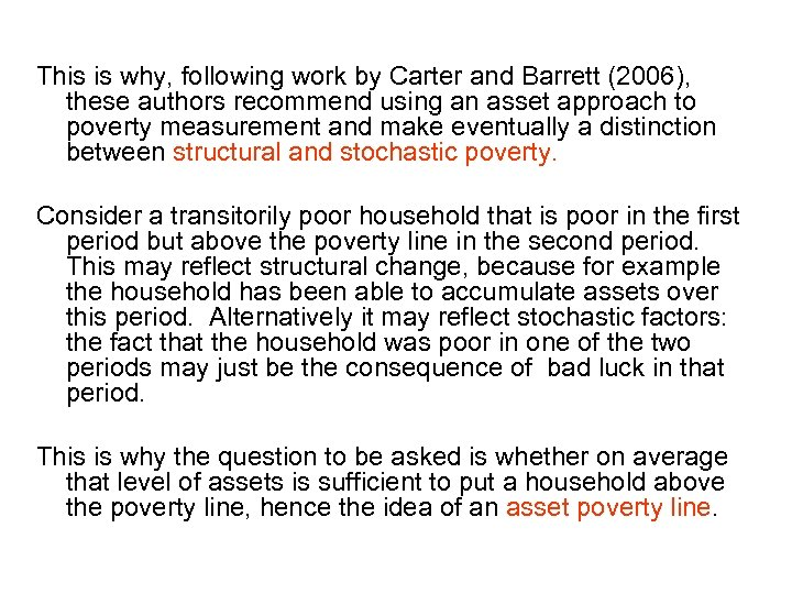 This is why, following work by Carter and Barrett (2006), these authors recommend using